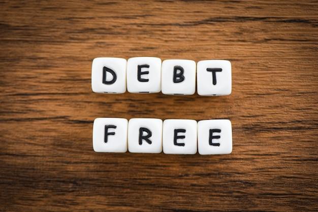 Sans dette - concept d'entreprise pour la liberté financière de l'argent du crédit
