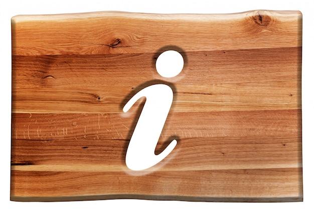 Signe en bois avec le symbole de l'information