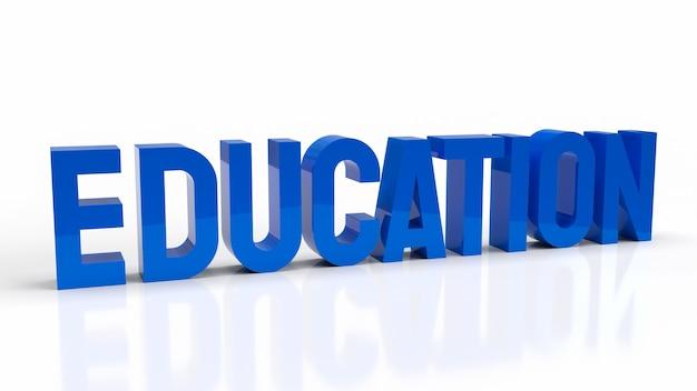 Le texte bleu sur fond blanc pour le rendu 3d du concept d'éducation