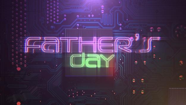 Texte fête des pères et fond d'animation cyberpunk avec puce informatique et néons