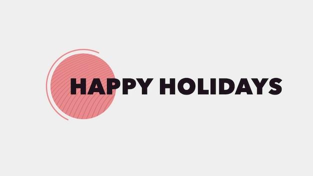 Texte joyeuses fêtes sur fond de mode et de minimalisme avec cercle géométrique