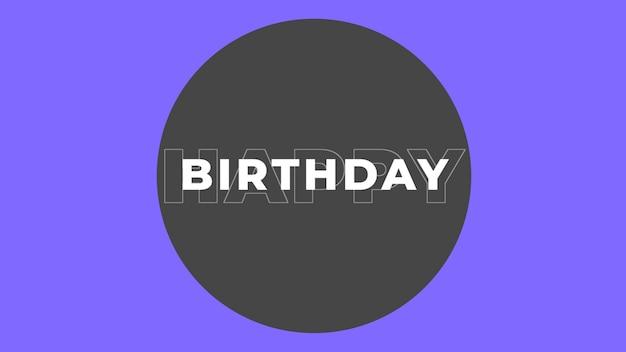 Texte joyeux anniversaire sur fond de mode et de minimalisme avec cercle géométrique. style d'illustration 3d élégant et luxueux pour les vacances et le modèle d'entreprise