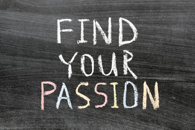 Trouvez votre expression de passion manuscrite sur le tableau noir de l'école
