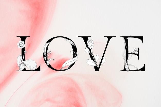 Typographie aquarelle de polices florales de mot d'amour