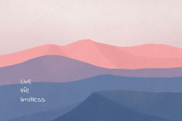 Vivre la vie illimitée, citation de motivation rêveuse sur fond de paysage