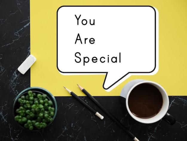 Vous êtes spécial rare unique différent