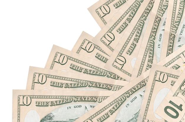 10 fatture di dollari usa si trovano in un ordine diverso isolato su bianco. attività bancarie locali o concetto di fare soldi.