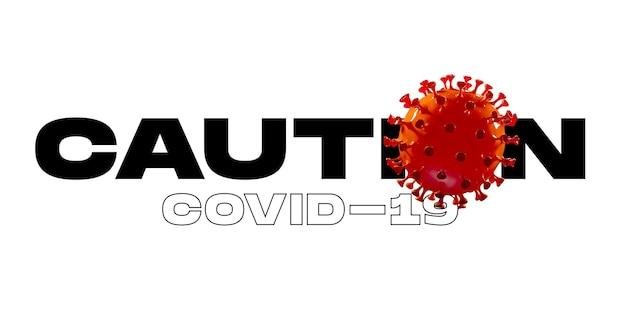 Modello 3d di covid-19 in parola attenzione su sfondo bianco, concetto di diffusione della pandemia, virus 2020, assistenza sanitaria. epidemia mondiale con crescita, quarantena e isolamento, protezione. copyspace.