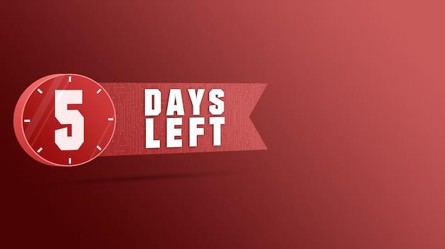 5 giorni rimanenti etichetta, numeri conto alla rovescia 3d