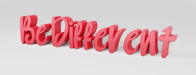 Sii diverso una frase calligrafica e uno slogan motivazionale logo 3d rosa 3d rendering