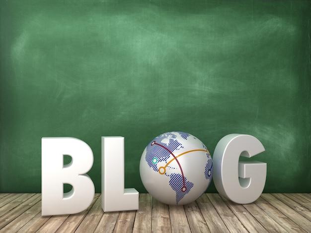 Blog 3d word con globe world sulla lavagna