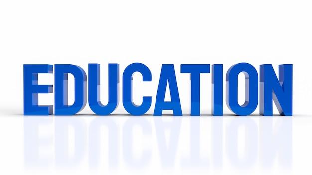 Il testo blu su sfondo bianco per il rendering 3d del concetto di educazione