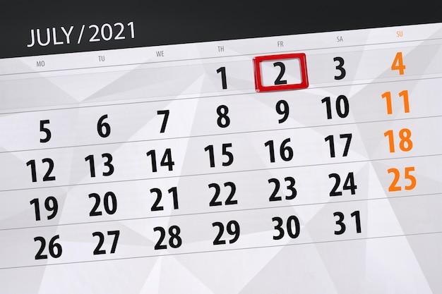 Pianificatore di calendario per il mese luglio 2021, giorno di scadenza, 2, venerdì.