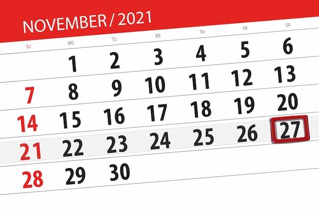 Pianificatore di calendario per il mese novembre 2021, giorno di scadenza, 27, sabato.