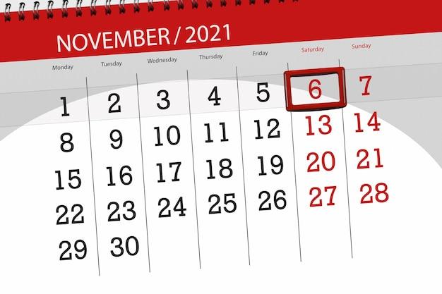 Pianificatore di calendario per il mese novembre 2021, giorno di scadenza, 6, sabato.