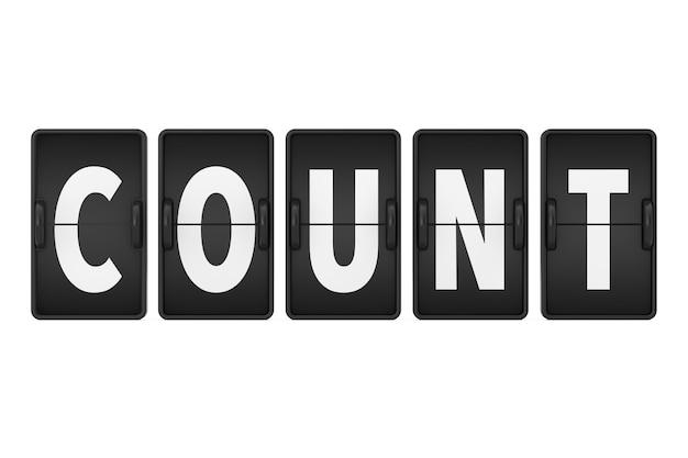 Contare il segno come flip countdown mechanical airport board su uno sfondo bianco. rendering 3d