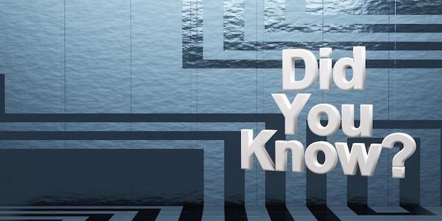 Lo sapevate? su uno sfondo di fantascienza, rendering 3d