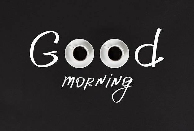 Buongiorno e buona giornata concetto tazze di caffè nero