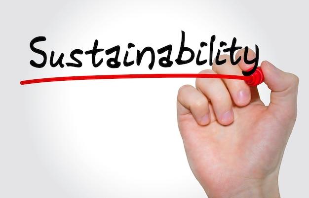 Iscrizione di scrittura a mano sostenibilità con pennarello, concetto