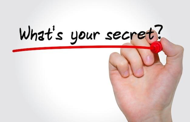Iscrizione di scrittura a mano qual è il tuo segreto con pennarello, concetto