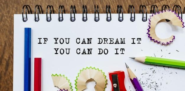 Se puoi sognarlo puoi farlo testo scritto su carta con le matite