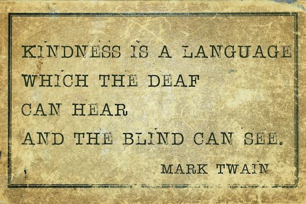 La gentilezza è una lingua - famosa citazione di mark twain stampata su cartone vintage grunge