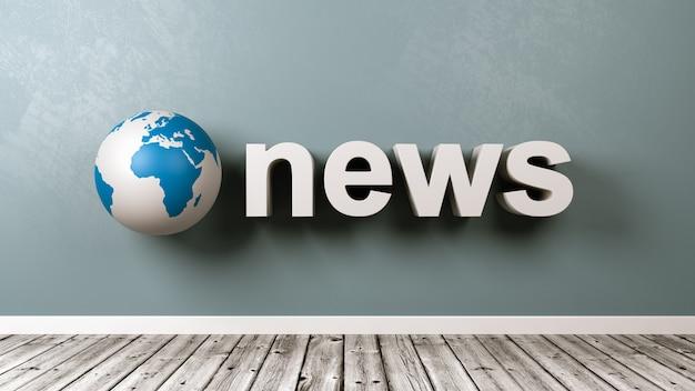 Testo di notizie e globo terrestre contro il muro