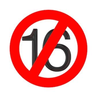 Nessun concetto di 16 anni. sotto sedici anni segno di divieto su uno sfondo bianco. rendering 3d