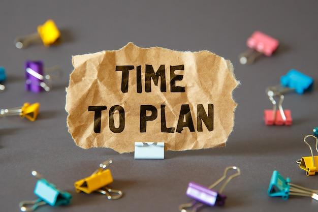 Segno di testo che mostra il tempo per pianificare. foto concettuale incoraggiare qualcuno la motivazione della fiducia in se stessi