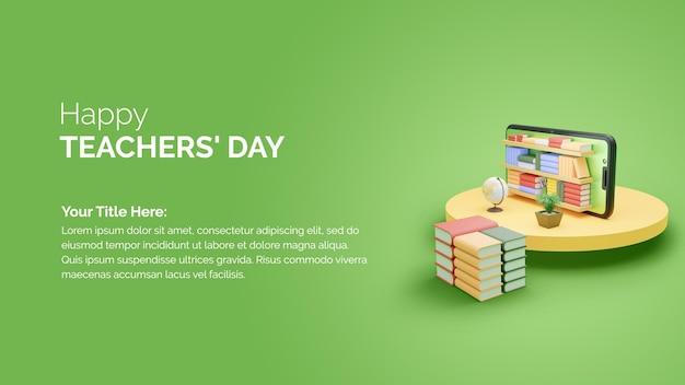 Rendering 3d del modello di banner per la giornata degli insegnanti felice con lo smartphone