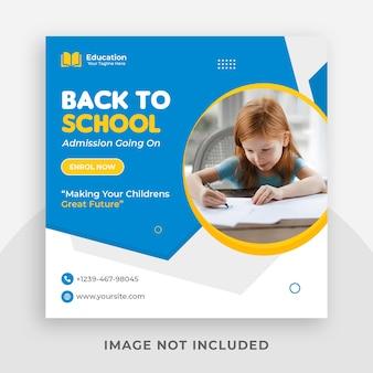 Modello di post sui social media di instagram promozionale per l'ammissione alla scuola e banner web