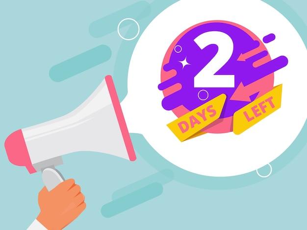 Mancano 2 giorni. mano che tiene il megafono business promo concetto altoparlante negozio immagini di vendita