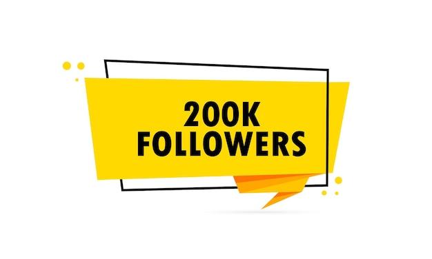 200mila follower. insegna del fumetto di stile di origami. modello di disegno adesivo con testo di 200 k follower. vettore env 10. isolato su priorità bassa bianca.
