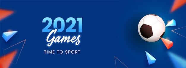 2021 giochi time to sports concept con calcio 3d e triangolo geometrico