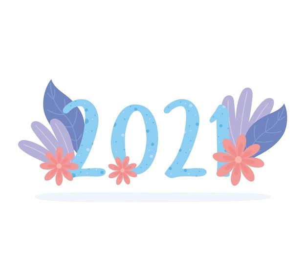 2021 felice anno nuovo, numeri tratteggiati fiori decorativi foglie illustrazione