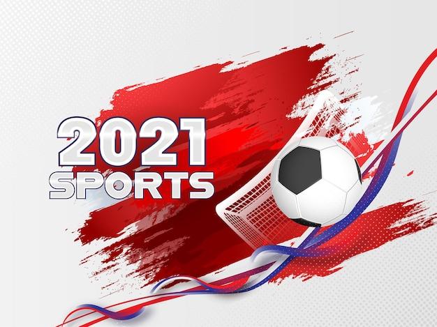 2021 concetto di sport con calcio realistico, rete da goal e effetto pennello rosso su sfondo bianco di onde astratte.