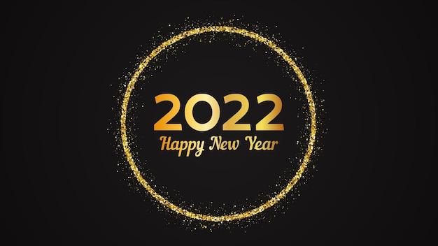Sfondo di felice anno nuovo 2022. iscrizione in oro in un cerchio di glitter oro per biglietti di auguri, volantini o poster per le vacanze di natale. illustrazione vettoriale
