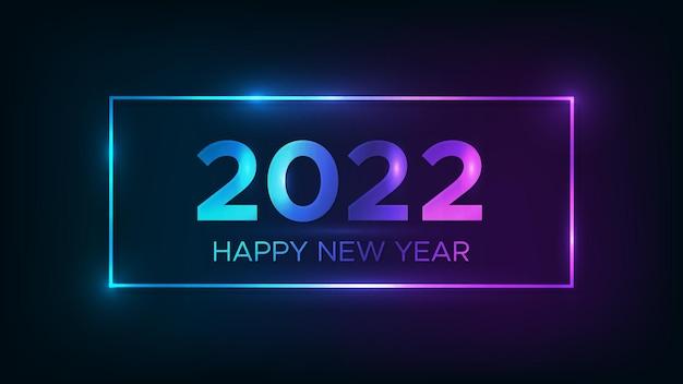 Sfondo al neon di felice anno nuovo 2022. cornice rettangolare al neon con effetti brillanti per biglietti di auguri natalizi, volantini o poster. illustrazione vettoriale