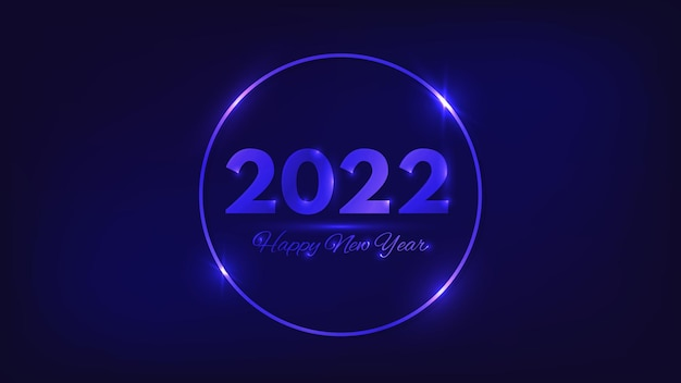 Sfondo al neon di felice anno nuovo 2022. cornice rotonda al neon con effetti brillanti per biglietti di auguri natalizi, volantini o poster. illustrazione vettoriale