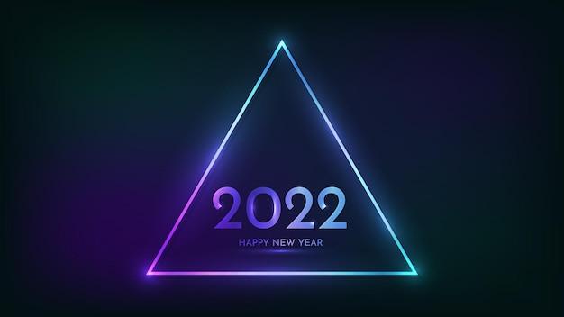 Sfondo al neon di felice anno nuovo 2022. cornice triangolare al neon con effetti brillanti per biglietti di auguri natalizi, volantini o poster. illustrazione vettoriale