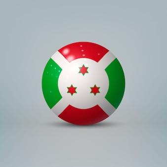 Sfera o sfera di plastica lucida realistica 3d con la bandiera del burundi