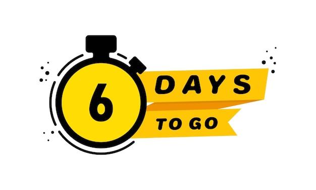 6 giorni per andare insieme dell'icona. annuncio. banner di conto alla rovescia dei giorni rimasti. vettore su sfondo bianco isolato. env 10.