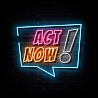 Agisci ora testo al neon simbolo dell'insegna al neon