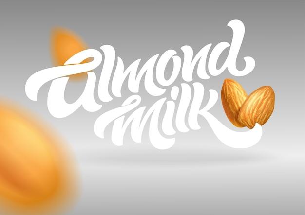 Tipografia latte di mandorle con illustrazione realistica di mandorle.