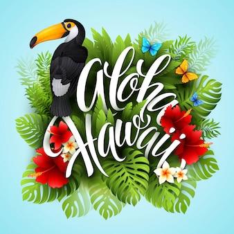 Aloha hawaii. scritte a mano con fiori esotici. illustrazione