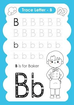 Foglio di lavoro per tracciare l'alfabeto con il vocabolario delle professioni di lettera b baker