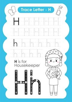 Foglio di lavoro per tracciare l'alfabeto con il vocabolario dell'occupazione della lettera h housekeeper