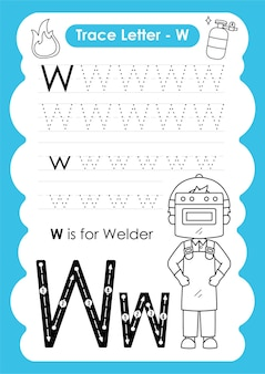 Foglio di lavoro di tracciamento alfabetico con vocabolario professionale di letter w welder