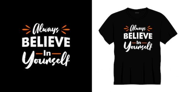 Credi sempre in te stesso design tipografico t-shirt