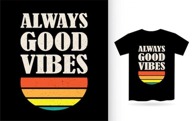 Design di lettere sempre buone vibrazioni per maglietta